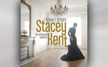 Stacey Kent - I Know I Dream: The Orchestral Sessions