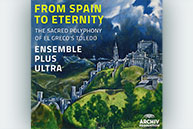 Ensemble Plus Ultra - From Spain To Eternity