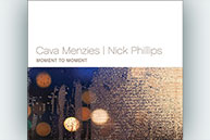 Cava Menzies/Nick Phillips - Moment To Moment
