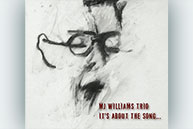 M.J. Williams Trio - It's About The Song